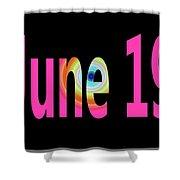 June 19 Shower Curtain