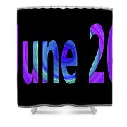 June 20 Shower Curtain