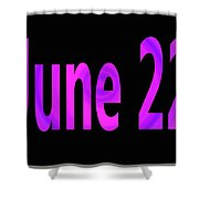 June 22 Shower Curtain