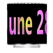 June 28 Shower Curtain