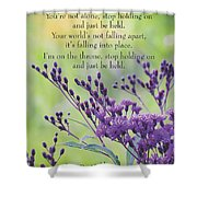 Just Be Held Shower Curtain