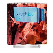 Just Be Leaves... Shower Curtain