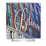 Just Believe Shower Curtain