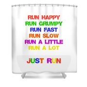 Just Run Shower Curtain
