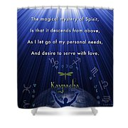 Kaypacha's Mantra 12.9.2015 Shower Curtain
