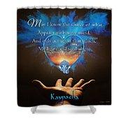 Kaypacha's Mantra 2.24.2016 Shower Curtain