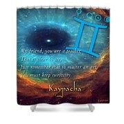 Kaypacha's Mantra 6.10.2015 Shower Curtain