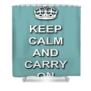 Keep Calm And Carry On Poster Print Teal Background Shower Curtain