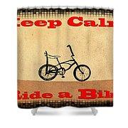 Keep Calm Ride A Bike Shower Curtain