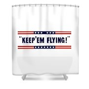 Keep 'em Flying Shower Curtain by War Is Hell Store