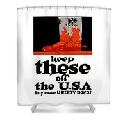 Keep These Off The Usa - Ww1 Shower Curtain