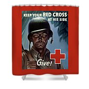 Keep Your Red Cross At His Side Shower Curtain