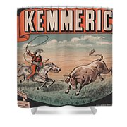 Kemmerich - Bull - Lasso - Old Poster - Vintage - Wall Art - Art Print - Cowboy - Horse  Shower Curtain