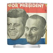 Kennedy For President Johnson For Vice President Shower Curtain