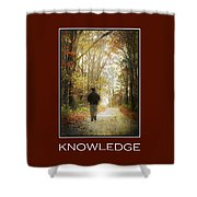 Knowledge Inspirational Motivational Poster Art Shower Curtain by Christina Rollo