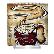 Latte By Madart Shower Curtain by Megan Duncanson