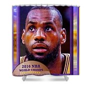 Lebron James Believes Shower Curtain