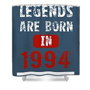 Legends Are Born In 1994 Shower Curtain
