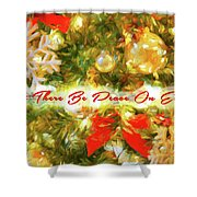 Let There Be Peace On Earth 2 Shower Curtain