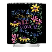 Let Us Dance Two Shower Curtain