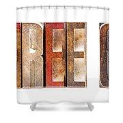 Leterpress Wood Blocks Spelling Life Free Or Die Shower Curtain