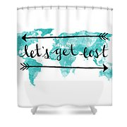 Lets Get Lost 16x20 Shower Curtain