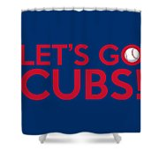 Let's Go Cubs Shower Curtain