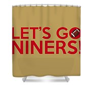 Let's Go Niners Shower Curtain