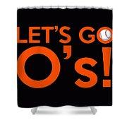 Let's Go O's Shower Curtain