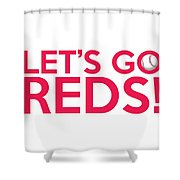 Let's Go Reds Shower Curtain