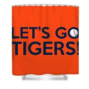 Let's Go Tigers Shower Curtain