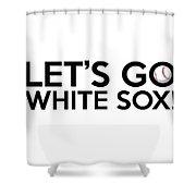 Let's Go White Sox Shower Curtain