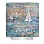 Let's Sail Away Shower Curtain