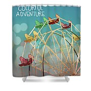 Life Is A Colorful Adventure Shower Curtain
