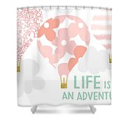 Life Is An Adventure Pink- Art By Linda Woods Shower Curtain