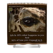 Life Is Going Eye To Eye Sometimes Shower Curtain