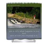 Life Is Taking Time For Yourself Shower Curtain