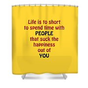 Life Is To Short 5432.02 Shower Curtain