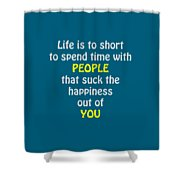 Life Is To Short 5433.02 Shower Curtain