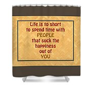 Life Is To Short 5434.02 Shower Curtain