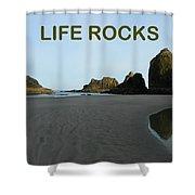 Life Rocks Shower Curtain