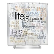Mother Teresa Life Is Shower Curtain