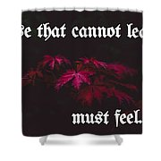 Life's Motto Shower Curtain