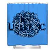 live LIVE MUSIC Shower Curtain