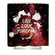 Live Love Dream Urban Grunge Passion Shower Curtain