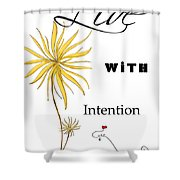 Live With Intention Flower Inspirational Print And Quote By Megan Duncanson Shower Curtain