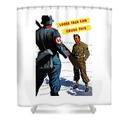 Loose Talk Can Cause -- Ww2 Propaganda Shower Curtain