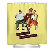 Loose Talk Can Cost Lives - World War Two Shower Curtain