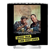 Loose Talk Can Cost Lives - Ww2 Shower Curtain