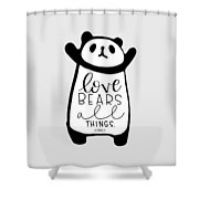 Love Bears All Things Shower Curtain